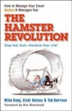The Hamster Revolution : How to Manage Your e-Mail Before It Manages You by...