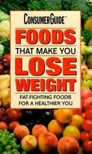 Foods That Make You Lose Weight: Fat-Fighting Foods for a Healthier You