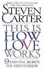 This is How Love Works: Nine Essential Secrets You Need to Know, Carter, Steven,
