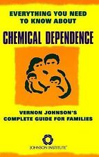 Everything You Need to Know about Chemical Dependence: Vernon Johnson'-ExLibrary