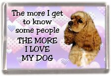 "American Cocker Spaniel Fridge Magnet No2 ""THE MORE I LOVE MY DOG""  by Starprint"