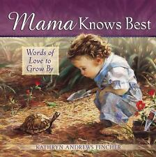 Mama Knows Best: Words of Love to Grow By-ExLibrary