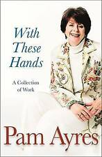 With These Hands: A Collection by Pam Ayres (Paperback, 1998)