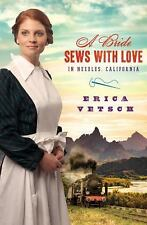 Erica Vetsch - A Bride Sews with Love In Needles, Ca. - Christian Fiction