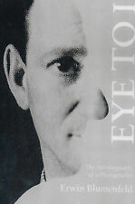 Eye to I: The Autobiography of a Photographer, Blumenfeld, Erwin, Good Condition