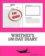Whitney's 100 Day Diary by Lee, K. P. -Paperback