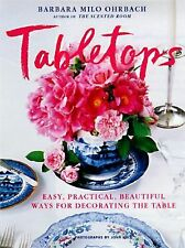 Tabletops: Easy, Practical, Beautiful Ways to Decorate the Table