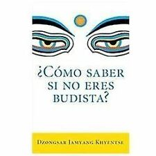 ¿Como saber si no eres budista? (What Makes You Not a Buddhist) (Spanish Edition