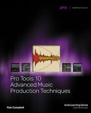 Pro Tools 10 Advanced Music Production Techniques by Robert Campbell (2012,...