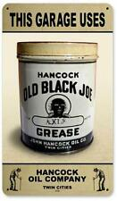 Vintage Hancock Old Black Joe Grease Metal Sign Mechanic Barn Garage Shop MTY094