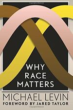 Why Race Matters by Michael Levin