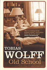 Old School by Tobias Wolff (Paperback, 2005)