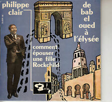 45TRS VINYL 7''/ FRENCH EP BARCLAY PHILIPPE CLAIR / DE BAB EL OUED A L'ELYSEE