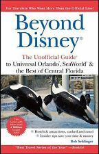 Beyond Disney: The Unofficial Guide to Universal Orlando ,SeaWorld and the Best