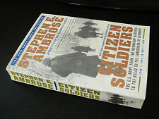 CITIZENS SOLDIERS With New Afterword STEPHEN E AMBROSE 1998 Pb