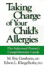 Taking Charge of Your Child's Allergies : The Informed Parent's Comprehensive...