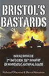 Bristol's Bastards: In Iraq with the 2nd Battalion, 136th Infantry of Minnesota'