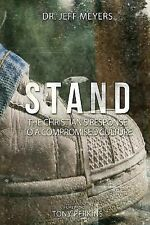 Stand : The Christian's Response to a Compromised Culture by Jeff Meyers...