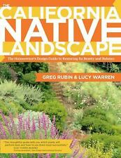 The California Native Landscape: The Homeowner's Design Guide to Restoring Its B