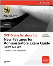 OCP Oracle Database 11g: New Features for Administrators Exam Guide (Exam 1Z0-05