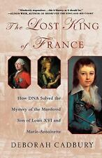 The Lost King of France: How DNA Solved the Mystery of the Murdered Son of Louis
