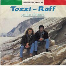45 T SP TOZZI-RAFF  *GENTE DI MARE* (EUROVISION 1987 / ITALIE)