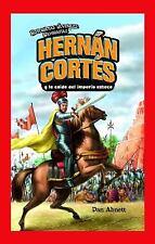 Hernan Cortes y la caida del imperio azteca / Hernan Cortes and the Fa-ExLibrary