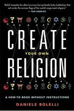 Create Your Own Religion: A How-To Book without Instructions, Bolelli, Daniele,