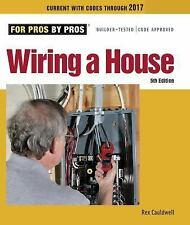 For Pros by Pros: Wiring a House : 5th Edition by Rex Cauldwell (2014,...
