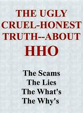 "THE ""HONEST"" TRUTH ABOUT HHO-HYDROGEN-GENERATORS- DRY CELLS- EFIE'S-CC PWM-KITS"