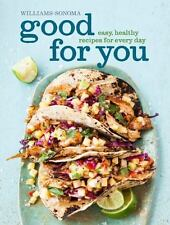 Good for You Williams-Sonoma: Easy, Healthy Recipes for Every Day