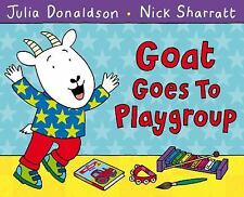 Goat Goes to Playgroup (Brand New Paperback) Julia Donaldson