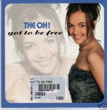 (647X) The Oh!, Got To Be Free - 1999 CD