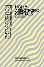 Materials Science of Minerals and Rocks Ser.: Highly Anisotropic Crystals by...