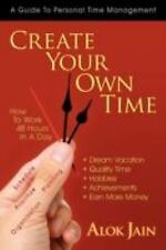 Create Your Own Time: How To Work 48 Hours In A Day, , Jain, Alok, Very Good, 20