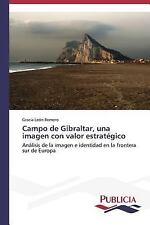 Campo de Gibraltar, una Imagen con Valor Estrategico by Leon Romero Gracia...