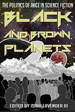 Black and Brown Planets : The Politics of Race in Science Fiction (2014,...