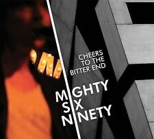 Mighty Six Nent-Cheers To The Bitter  CD NEW
