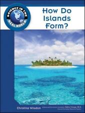How Do Islands Form? (Science in the Real World)-ExLibrary