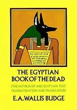 The Egyptian Book of the Dead : The Papyrus of Ani by E. A. Wallis Budge...