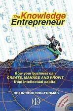 The Knowledge Entrepreneur: How Your Business Can Create, Manage and Profit...