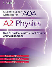 A2 Physics Unit 5: Nuclear and Thermal Physics: Unit 5 by Dave Kelly...