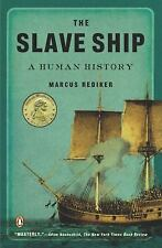 NEW - The Slave Ship: A Human History by Rediker, Marcus