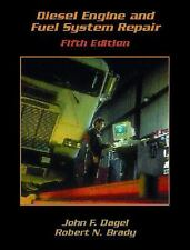 Diesel Engine and Fuel System Repair by Brady and Dagel (2002) 9780130929815
