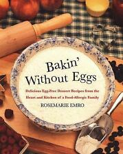 Bakin' Without Eggs: Delicious Egg-Free Dessert Recipes from the Heart-ExLibrary