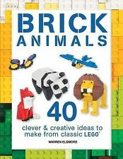 Brick Animals: 40 Clever & Creative Ideas to Make from Classic LEGO® (Brick Buil