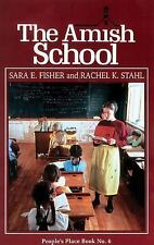 The Amish School (People's Place Book No. 6.) Sara Fisher, Rachel Stahl
