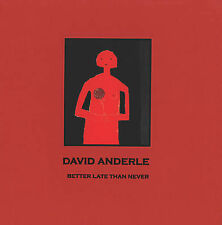 Better Late Than Never: The Paintings of David Anderle, , Very Good, Hardcover