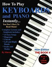How to Play Keyboards and Piano Instantly : The Book 4 by Marcos and Marcos...