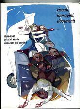 RICORDI, IMMAGINI, DOCUMENTI # 1944-1989 Pezzi di storia sindacale nell'Aretino